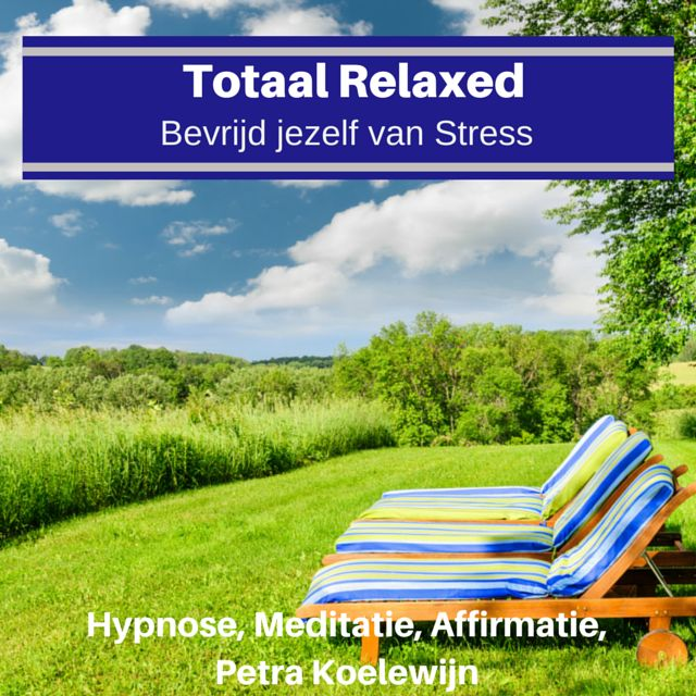 Totaal Relaxed, ontspanning, hypnose, meditatie, affirmatie